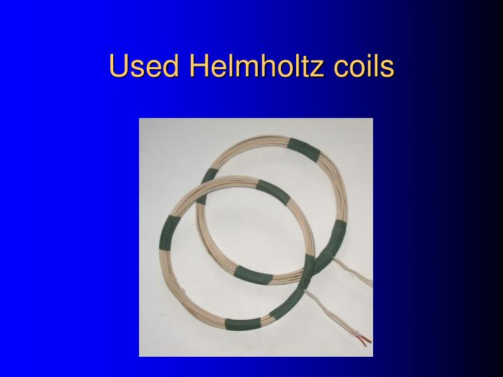 Used Helmholtz coils