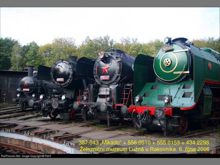 "387.043 ""Mikádo"" + 556.0510 + 555.0153 + 434.2298. Železniční muzeum Lužná u Rakovníka. 6. října 2006"