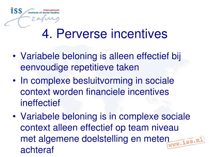 4. Perverse incentives