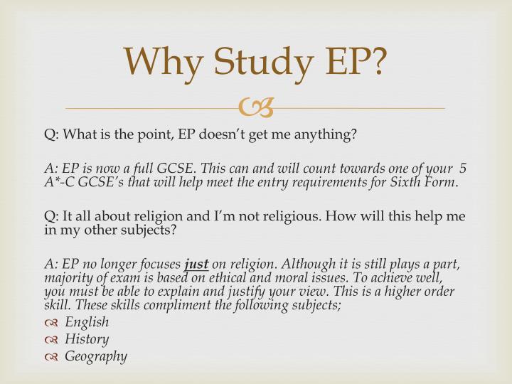 Why Study EP?