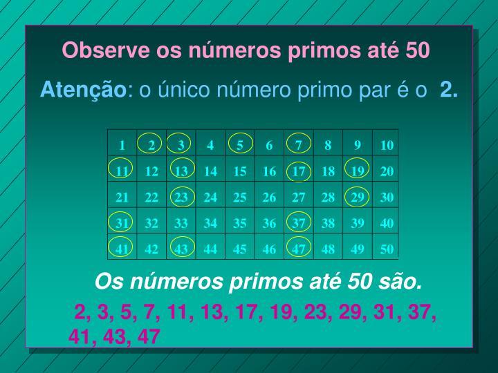 Observe os números primos até 50