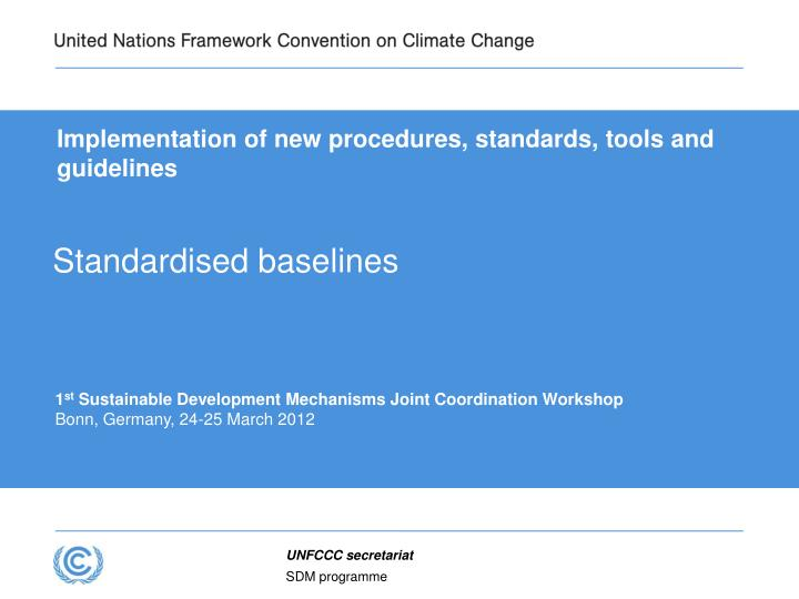 Implementation of new procedures, standards, tools and guidelines