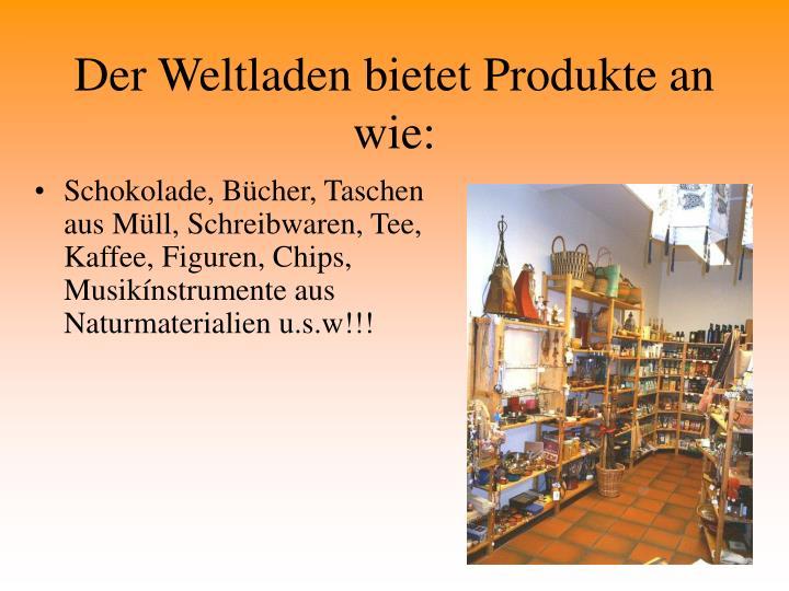 Der Weltladen bietet Produkte an wie: