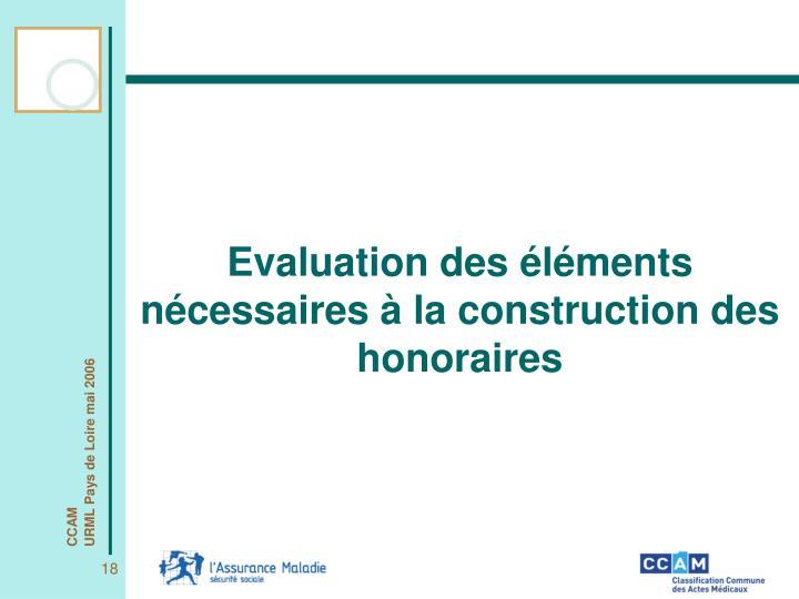 Evaluation des éléments nécessaires à la construction des honoraires