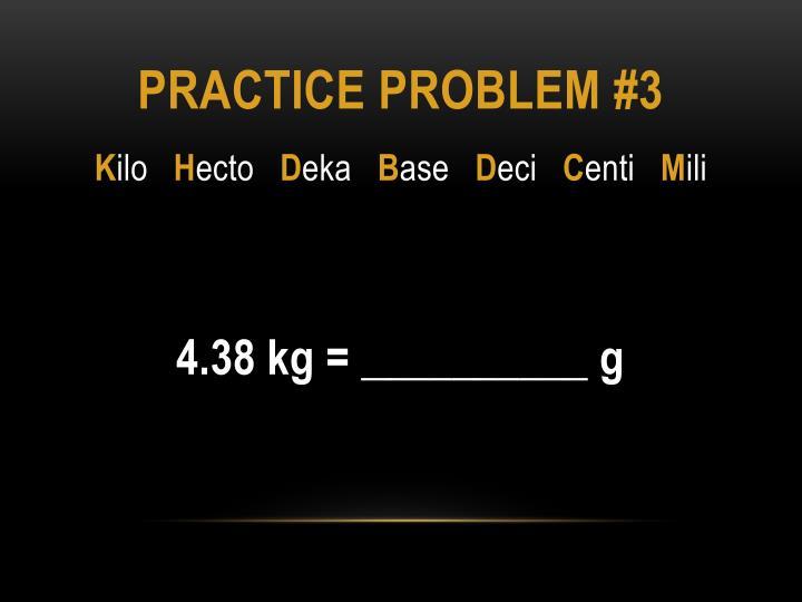 Practice problem #3