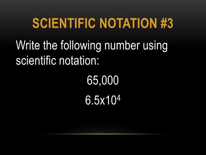 Scientific notation #3