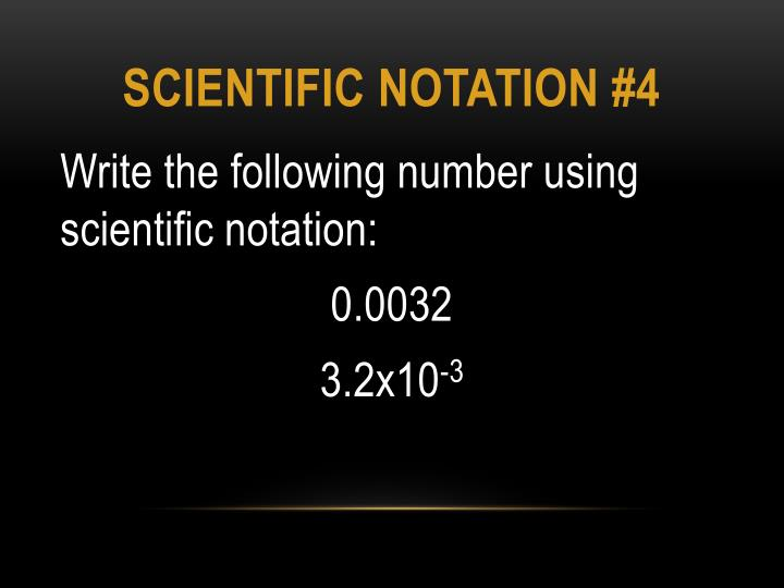 Scientific notation #4