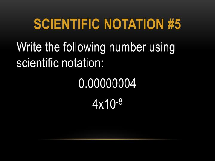 Scientific notation #5