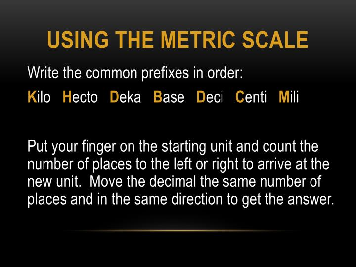 Using the metric scale
