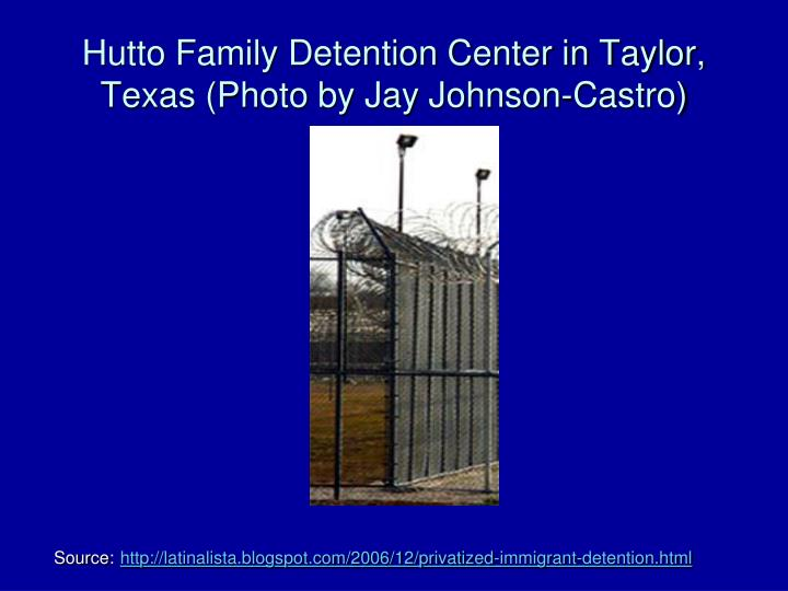 Hutto Family Detention Center in Taylor, Texas (Photo by Jay Johnson-Castro)