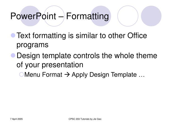 PowerPoint – Formatting