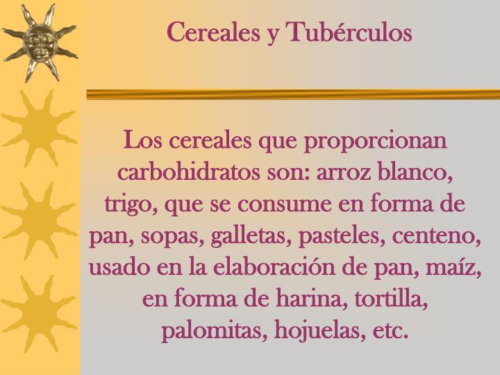 Cereales y Tubérculos