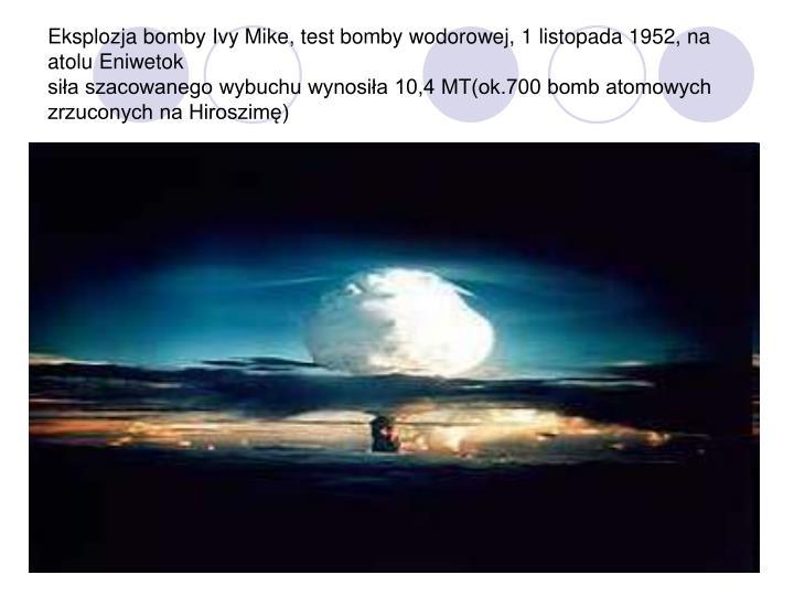 Eksplozja bomby Ivy Mike, test bomby wodorowej, 1 listopada 1952, na atolu Eniwetok