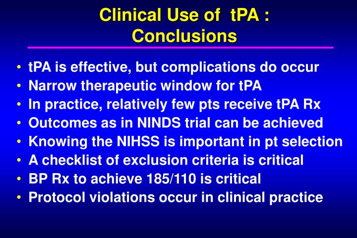 Clinical Use of  tPA :