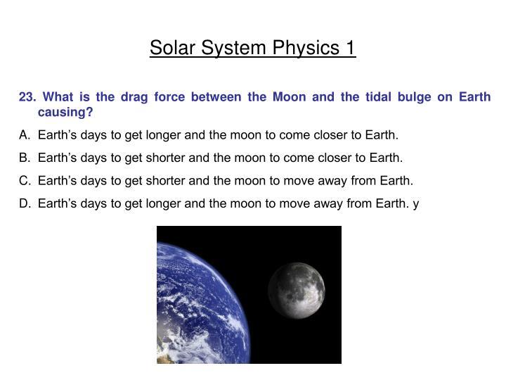 Solar System Physics 1
