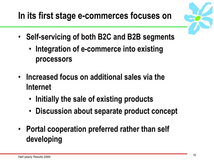 In its first stage e-commerces focuses on