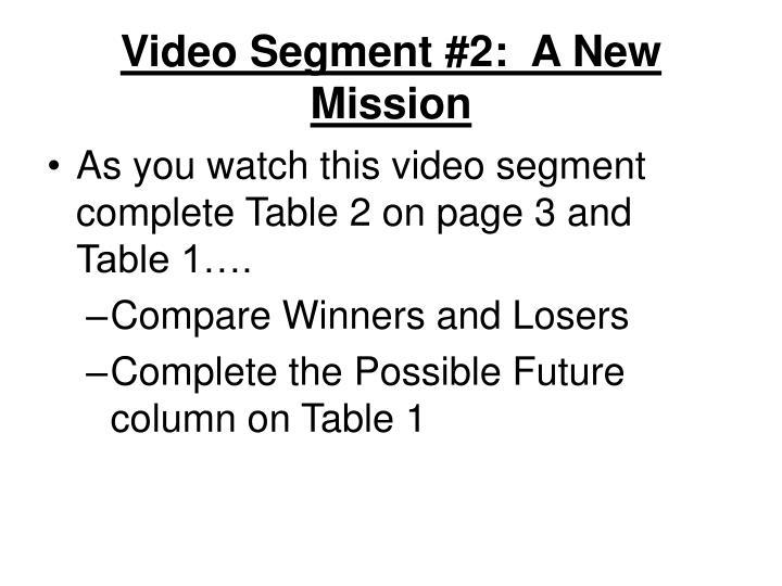 Video Segment #2:  A New Mission