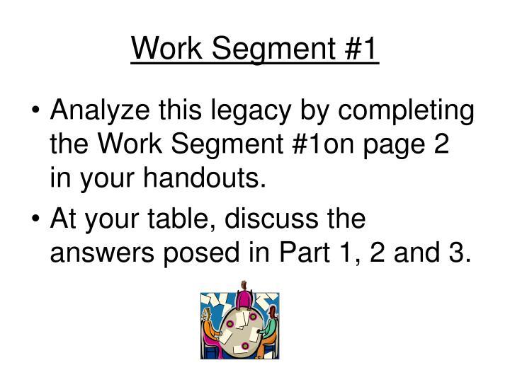 Work Segment #1