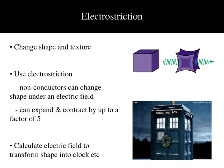 Electrostriction