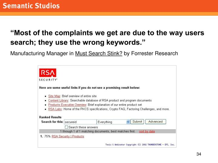 """""""Most of the complaints we get are due to the way users search; they use the wrong keywords."""""""