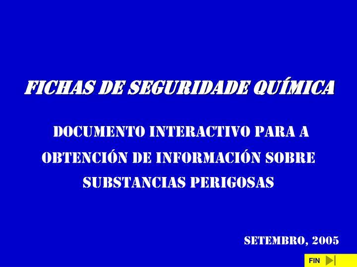 FICHAS DE SEGURIDADE QUÍMICA