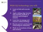 with uq archaeology you will