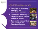 with uq sociology you will