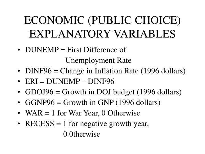ECONOMIC (PUBLIC CHOICE) EXPLANATORY VARIABLES