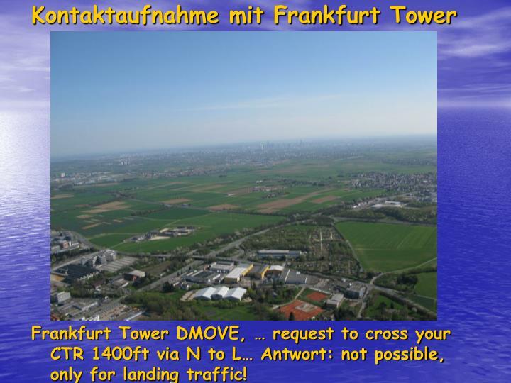 Kontaktaufnahme mit Frankfurt Tower 119.90