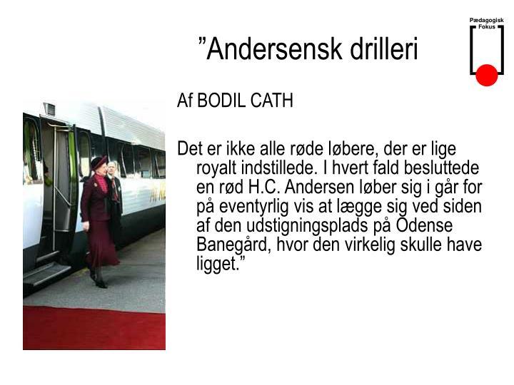 """""""Andersensk drilleri"""
