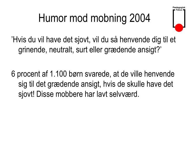 Humor mod mobning 2004
