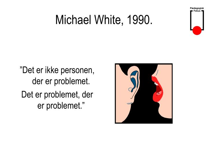 Michael White, 1990.