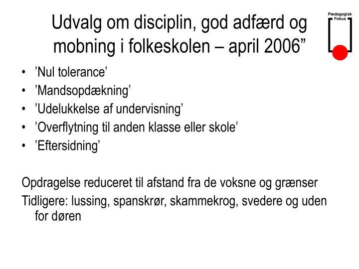 """Udvalg om disciplin, god adfærd og mobning i folkeskolen – april 2006"""""""
