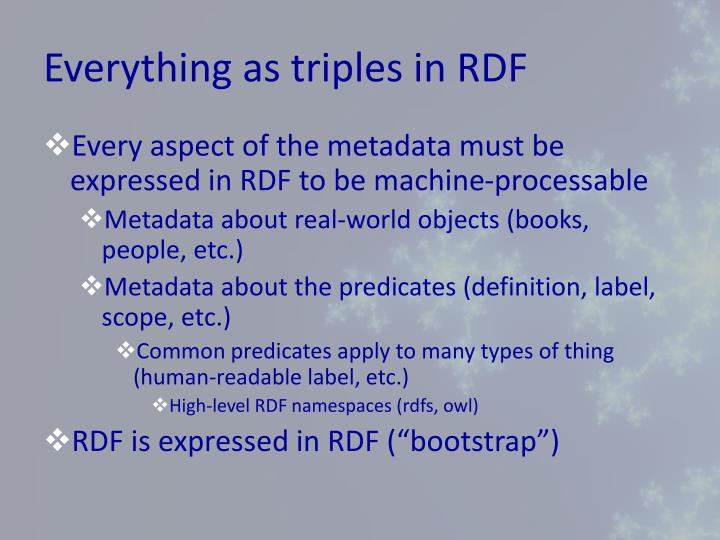 Everything as triples in RDF