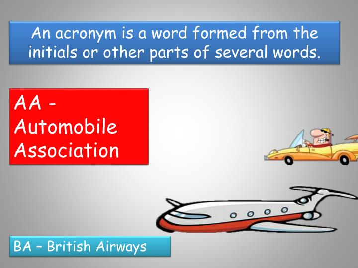 An acronym is a word formed from the initials or other parts of several words.
