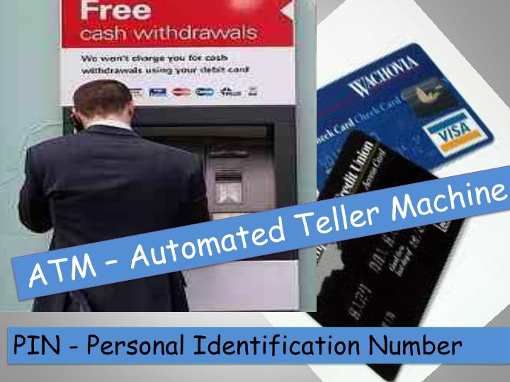 ATM – Automated Teller Machine