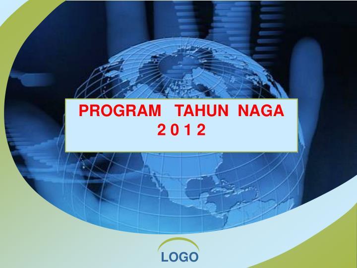 PROGRAM   TAHUN  NAGA