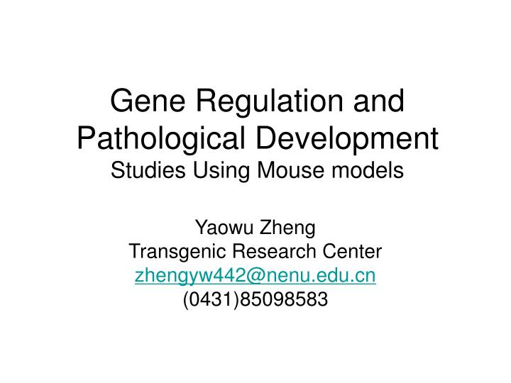 gene regulation and pathological development studies using mouse models
