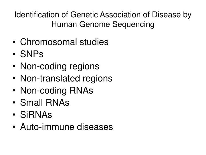 Identification of Genetic Association of Disease by Human Genome Sequencing