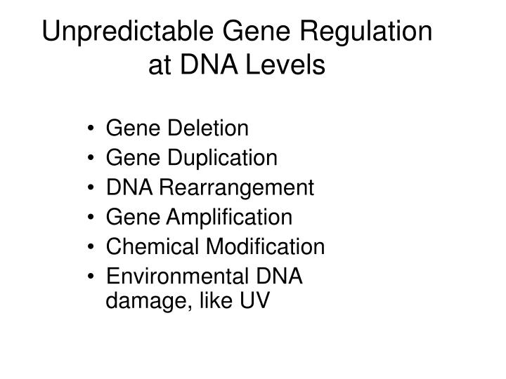 Unpredictable Gene Regulation