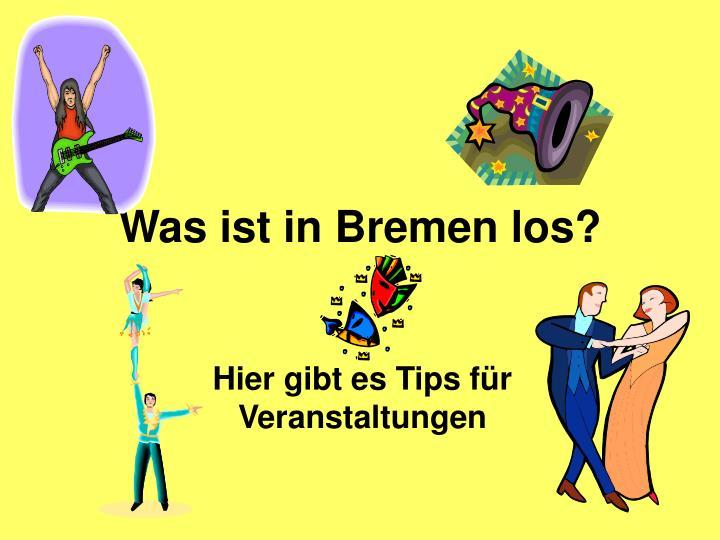 Was ist in Bremen los?