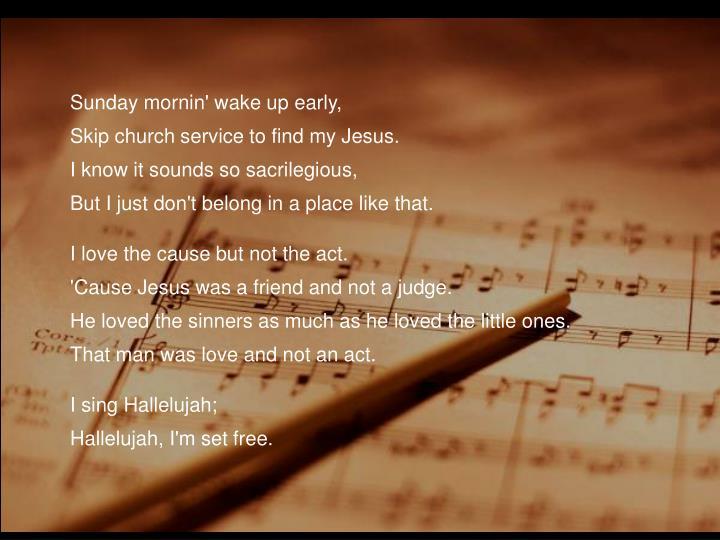 Sunday mornin' wake up early,