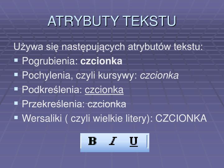 ATRYBUTY TEKSTU