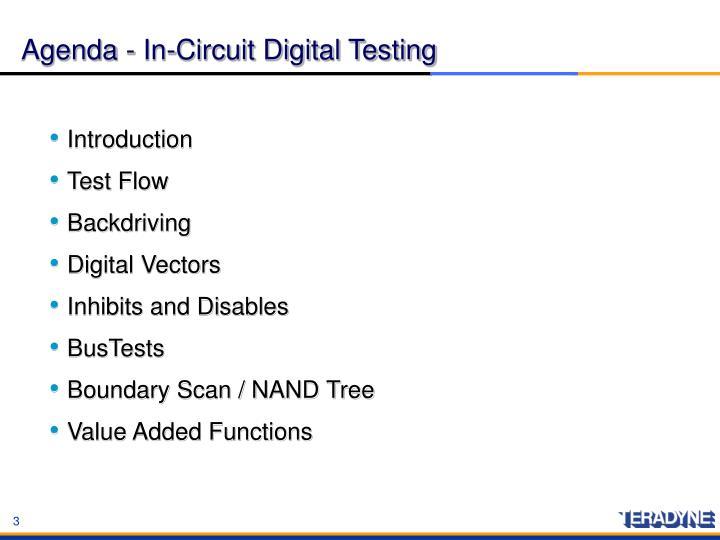 Agenda - In-Circuit Digital Testing