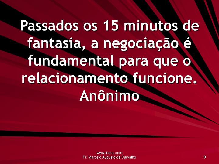 Passados os 15 minutos de fantasia, a negociação é fundamental para que o relacionamento funcione.