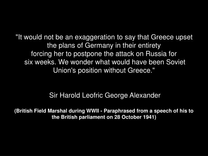 """It would not be an exaggeration to say that Greece upset the plans of Germany in their entirety"