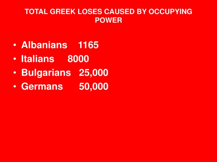 TOTAL GREEK LOSES CAUSED BY OCCUPYING POWER