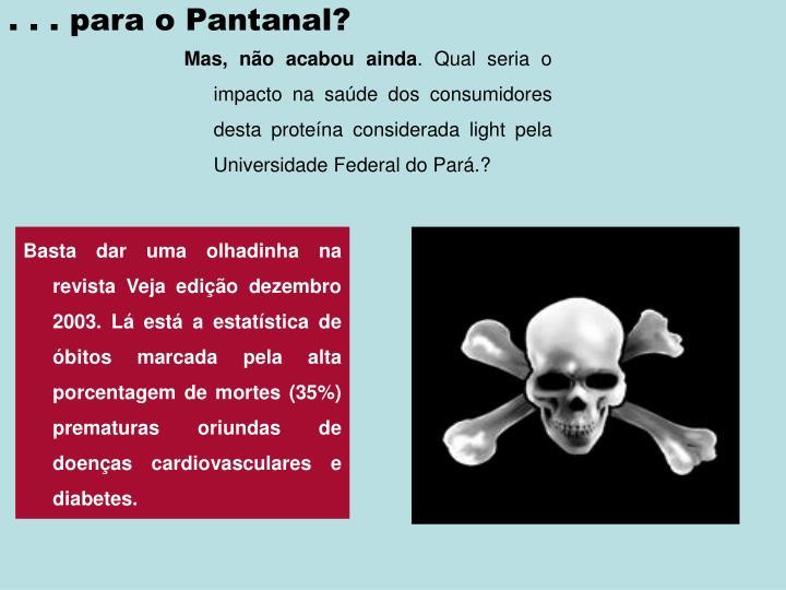 . . . para o Pantanal?