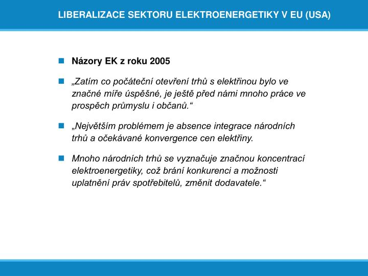 LIBERALIZACE SEKTORU ELEKTROENERGETIKY V EU (USA)
