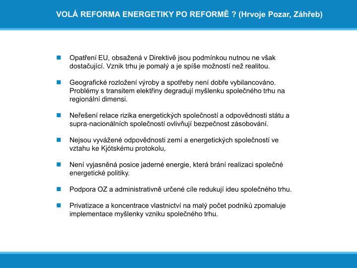 VOLÁ REFORMA ENERGETIKY PO REFORMĚ ? (Hrvoje Pozar, Záhřeb)